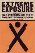 Extreme Exposure: An Anthology of Solo Performance Texts from the Twentieth Century Cover