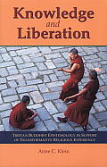 Knowledge & Liberation: Tibetan Buddhist Epistemology in Support of Transformative Religious Experience