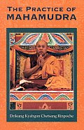 Practice Of Mahamudra The Teachings Of