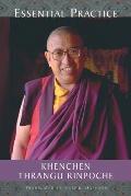 Essential Practice Khenchen Thrangu Rinp