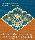 Guided Meditations on the Stages of the Path with CD (Audio)