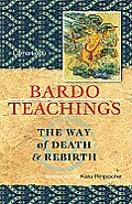 Bardo Teachings: The Way of Death and Rebirth Cover