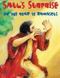Bible Big Books: Saul's Surprise on the Road to Damascus