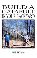 Build a Catapult in Your Backyard