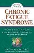 Chronic Fatigue Syndrome: How You Can Benefit from Diet, Vitamins, Minerals, Herbs, Exercise, and Other Natural Methods (Getting Well Naturally)