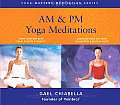 Am/PM Yoga Meditations