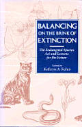 Balancing on the Brink of Extinction: The Endangered Species Act & Lessons for the Future