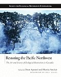 Restoring the Pacific Northwest: The Art and Science of Ecological Restoration in Cascadia