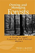 Owning and Managing Forests: A Guide to Legal, Financial, and Practical Matters