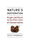 Nature's Restoration : People and Places on the Front Lines of Conservation (06 Edition)