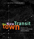 New Transit Town Best Practices in Transit Oriented Development