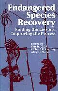 Endangered Species Recovery: Finding the Lessons, Improving the Process Cover