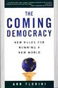 Coming Democracy New Rules for Running a New World