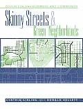 Skinny and Green Neighborhoods : Design for Environment and Community (05 Edition) Cover