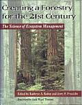 Creating a Forestry for the 21st Century The Science of Ecosytem Management