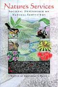 Nature's Services: Societal Dependence on Natural Ecosystems Cover