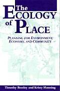 Ecology of Place: Planning for Environment, Economy, and Community