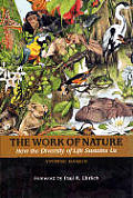 Work of Nature How the Diversity of Life Sustains Us