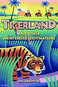 Tigerland & Other Unintended Destinations