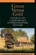 Green Versus Gold Sources in Californias Environmental History