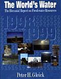The World's Water 1998-1999: The Biennial Report on Freshwater Resources