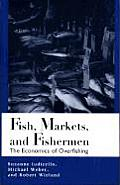 Fish Markets & Fishermen The Economics of Overfishing
