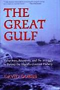 Great Gulf Fishermen Scientists & the Struggle to Revive the Worlds Greatest Fishery