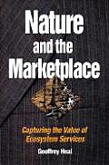 Nature & the Marketplace Capturing the Value of Ecosystem Services