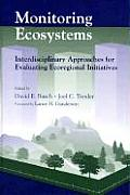 Monitoring Ecosystems: Interdisciplinary Approaches for Evaluating Ecoregional Initiatives Cover