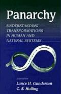 Panarchy: Understanding Transformations in Systems of Humans and Nature