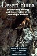 Desert Puma: Evolutionary Ecology Ecology and Conservation of an Enduring Carnivore