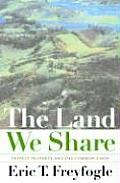 Land We Share Private Property & the Common Good