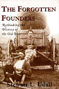 Forgotten Founders Rethinking The Histor