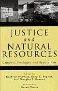 Justice & Natural Resources Concepts Strategies & Applications