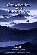 Conservation in the Internet Age Threats & Opportunities