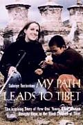 My Path Leads to Tibet: The Inspiring Story of Howone Young Blind Woman Brought Hope to the Blind Children of Tibet