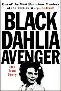 Black Dahlia Avenger: The True Story Cover