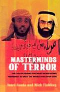 Masterminds of Terror The Truth Behind the Most Devasting Terrorist Attack the World Has Ever Seen