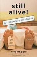 Still Alive A Temporary Condition Memoir