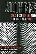 Johns : Sex for Sale and the Men Who Buy It (09 Edition)