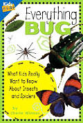 Everything Bug: What Kids Really Want to Know about Insects and Spiders (Kids' FAQs) Cover