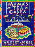Mamas Tea Cakes 101 Delicious Soul Food Desserts