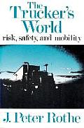 The Trucker's World: Risk, Safety, and Mobility