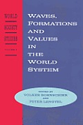 Waves, Formations and Values in the World System: World Society Studies