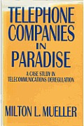 Telephone Companies in Paradise: A Case Study in Telecommunications Deregulation