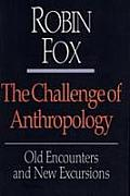 The Challenge of Anthropology: Old Encounters and New Excursions