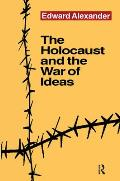 The Holocaust and the War of Ideas