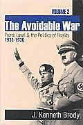 The Avoidable War: Volume 2, Pierre Laval and the Politics of Reality, 1935-1936