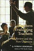 Teachers Evaluating Teachers: Peers Review and the New Unionism