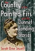 Country Of The Pointed Firs & The Dunnet